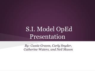 S.I. Model OpEd Presentation