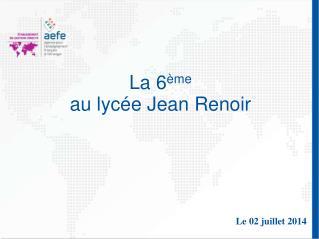 La 6 ème au lycée Jean Renoir