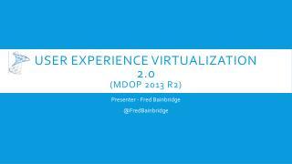 User Experience Virtualization 2.0 (MDOP 2013 R2)