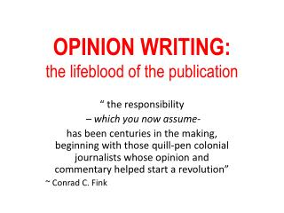 OPINION WRITING:  the lifeblood of the publication