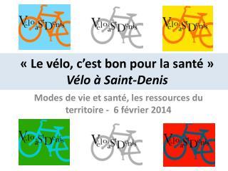 «Le vélo, c'est bon pour la santé»  Vélo à Saint-Denis