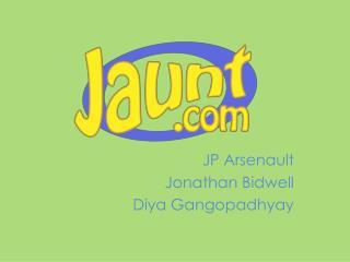 JP Arsenault Jonathan Bidwell Diya Gangopadhyay