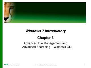 Windows  7 Introductory Chapter 3 Advanced File Management and Advanced Searching – Windows GUI