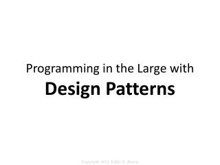 Programming in the Large  w ith Design Patterns