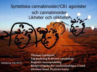 Thomas  Lundqvist Leg  psykolog  & docent  i psykologi Kognitiv neuropsykolog