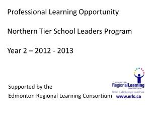 Professional Learning Opportunity Northern Tier School Leaders Program  Year 2 – 2012 - 2013