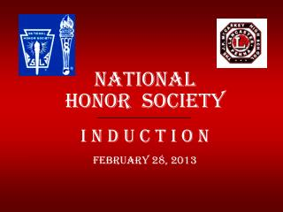 NATIONAL HONOR  SOCIETY I N D U C T I O N  February 28, 2013