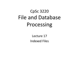 CpSc  3220 File and Database Processing