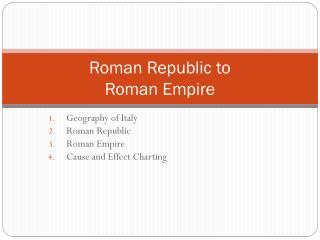 Roman Republic to  Roman Empire