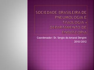 SOCIEDADE BRASILEIRA DE PNEUMOLOGIA E TISIOLOGIA – DEPARTAMENTO DE ENDOSCOPIA