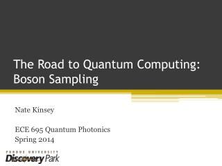The Road to Quantum Computing: Boson Sampling
