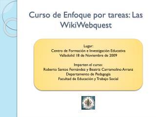 Curso de Enfoque por tareas: Las  WikiWebquest