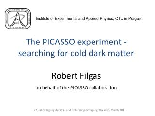 The PICASSO experiment - searching for cold dark matter