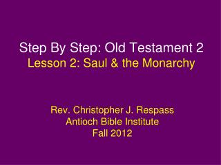 Step By Step: Old Testament 2 Lesson  2: Saul & the Monarchy