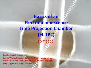 Basics of an Electroluminescence  Time Projection Chamber (EL TPC)