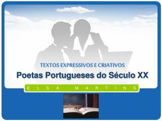 TEXTOS EXPRESSIVOS E CRIATIVOS Poetas Portugueses do S culo XX
