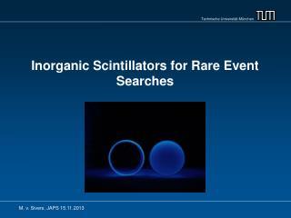 I norganic Scintillators for Rare Event Searches