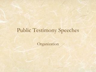 Public Testimony Speeches