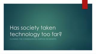 Has society taken technology too far?
