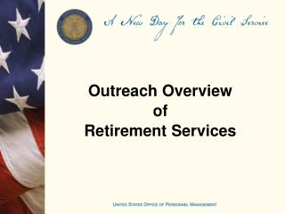 Outreach Overview of Retirement Services