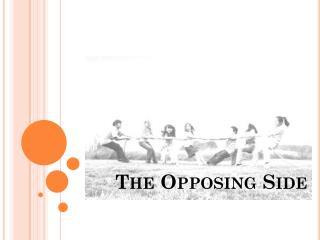 The Opposing Side