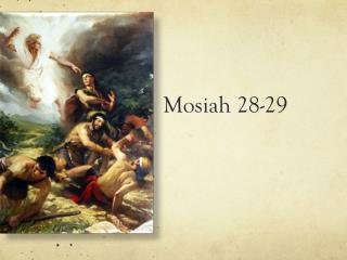 Mosiah  28-29