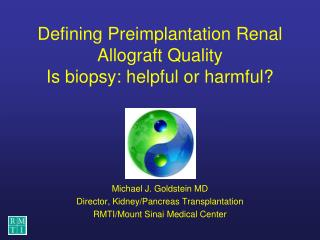 Defining Preimplantation Renal Allograft Quality Is biopsy: helpful or harmful?