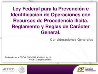 Publicados en el DOF el 17-10-2012, 16-08-2013 y 23-08-2013, respectivamente