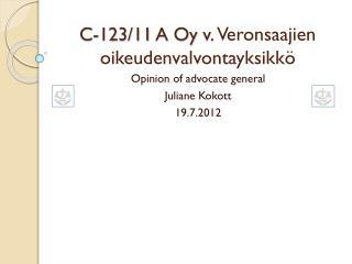 C-123/11  A  Oy  v.  Veronsaajien oikeudenvalvontayksikk�