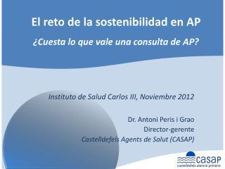 El reto de la sostenibilidad en AP ¿Cuesta lo que vale una consulta de AP?