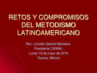 RETOS Y COMPROMISOS DEL METODISMO LATINOAMERICANO