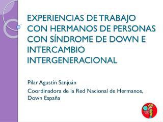 Pilar Agust�n Sanju�n Coordinadora de la Red Nacional de Hermanos, Down Espa�a
