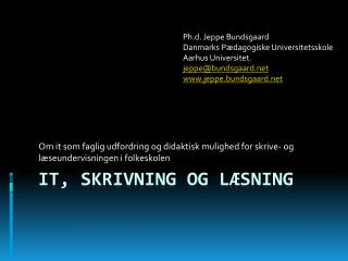 IT, skrivning og l sning