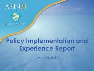 Policy Implementation and Experience Report