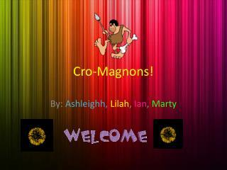 Cro-Magnons!