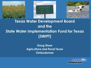 Texas Water Development Board and the  State Water Implementation Fund for Texas (SWIFT) Doug Shaw