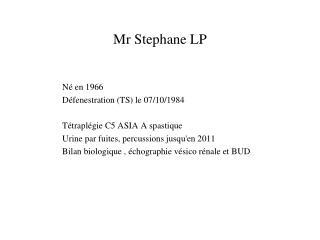 Mr Stephane LP