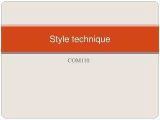 Style technique