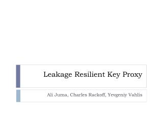Leakage Resilient Key Proxy