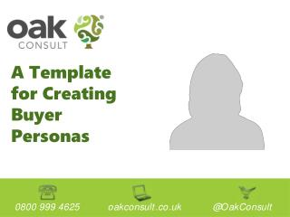 A Template  for Creating Buyer  Personas