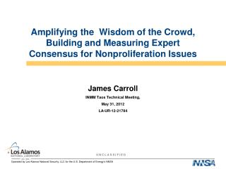 James Carroll INMM Taos Technical Meeting,  May 31, 2012 LA-UR-12-21784