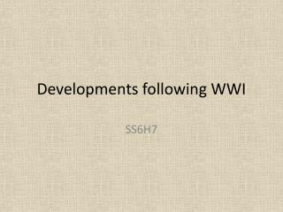 Developments following WWI
