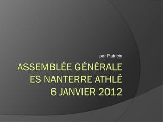 Assemblée Générale ES Nanterre  Athlé 6 janvier 2012