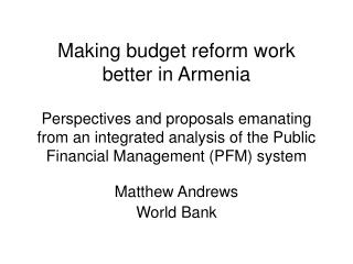 Making budget reform work better in Armenia  Perspectives and proposals emanating from an integrated analysis of the Pub