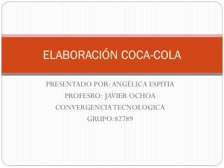 ELABORACIÓN COCA-COLA