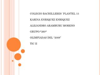 COLEGIO BACHILLERES `PLANTEL 15  KARINA ENRIQUEZ  ENRIQUEZ ALEJANDRO ARAMBURU MORENO  GRUPO:*260*