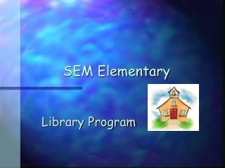 SEM Elementary