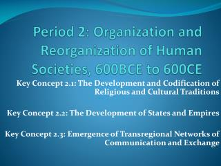Period 2: Organization and Reorganization of Human Societies, 600BCE to 600CE