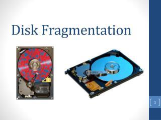 Disk  Fragmentation