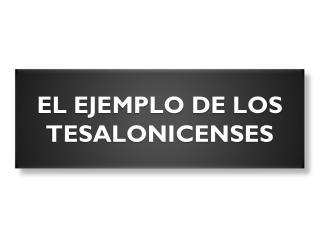El ejemplo de los tesalonicenses